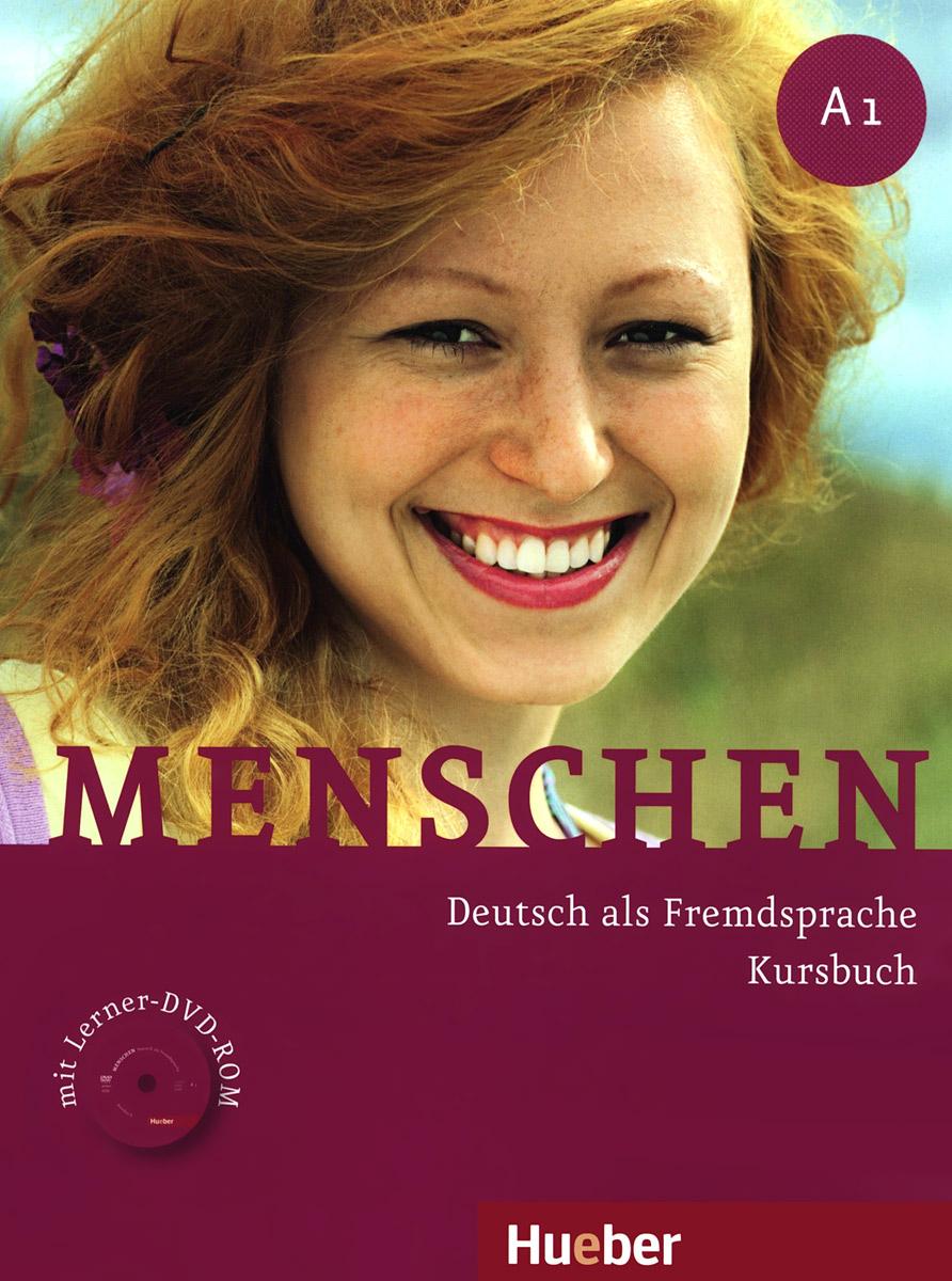 Menschen: Deutsch als fremdsprache kursbuch: A1 (+ DVD-ROM)