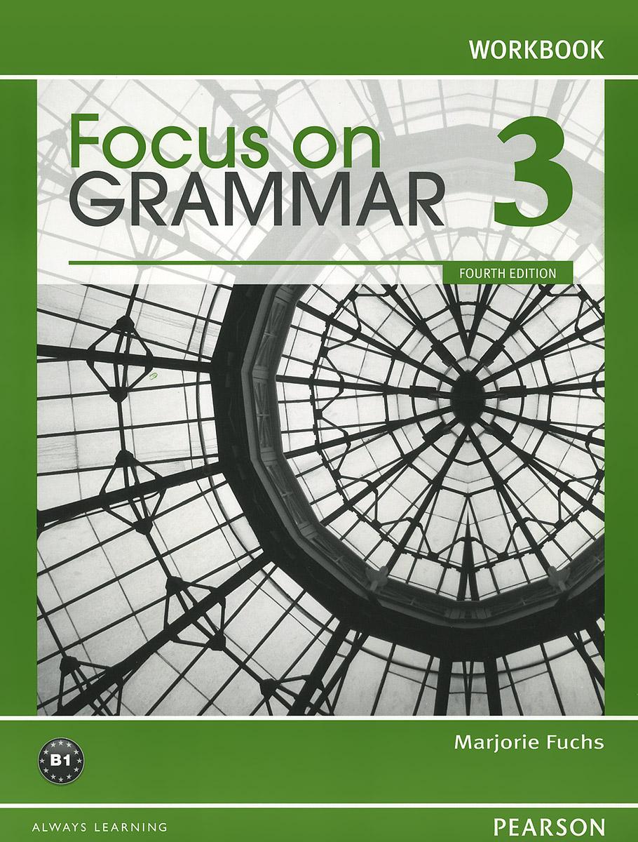 Focus on Grammar 3: Workbook