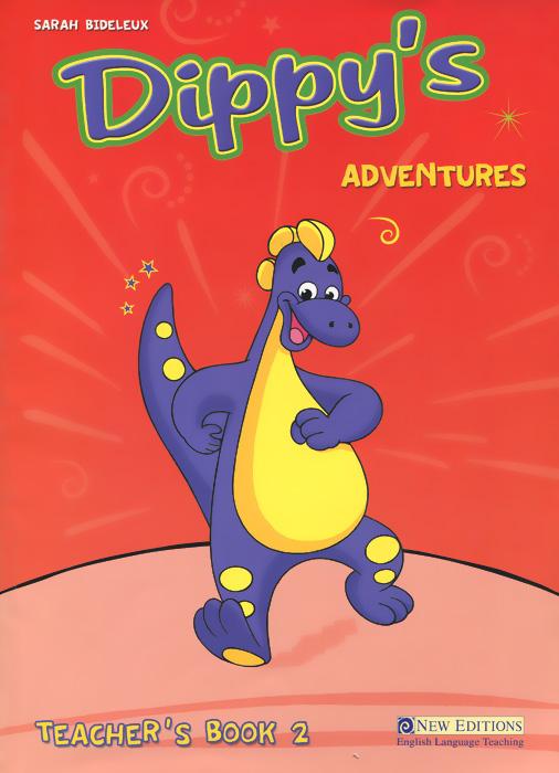 Dippy's Adventures: Primary 2: Teacher's Book