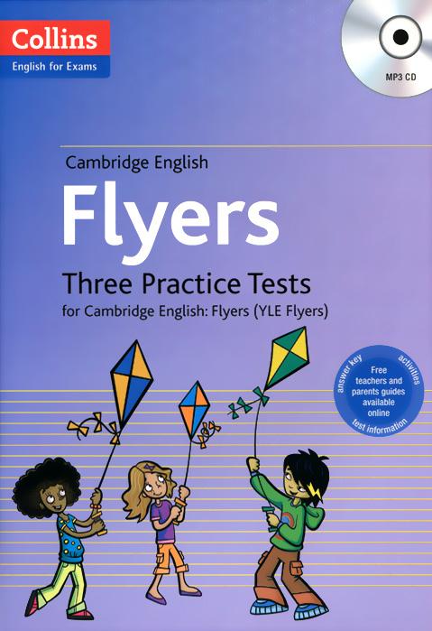 Cambridge English: Flyers: Three Practice Tests for Cambridge English: Flyers (+ MP3 CD)