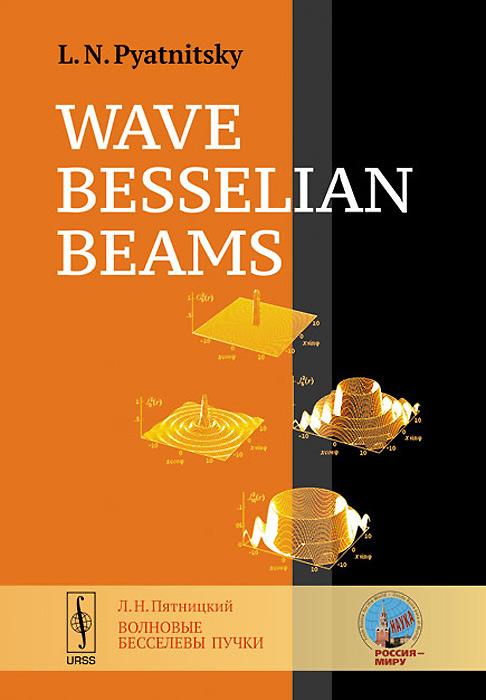 Wave Besselian Beams