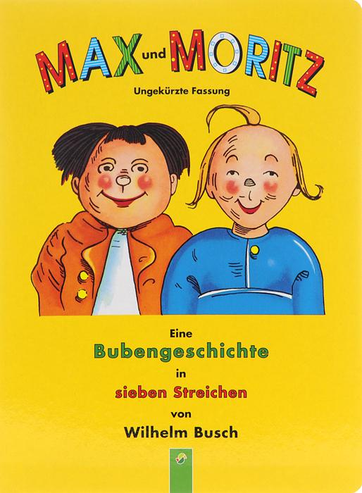 Zakazat.ru Max und Moritz. Wilhelm Busch