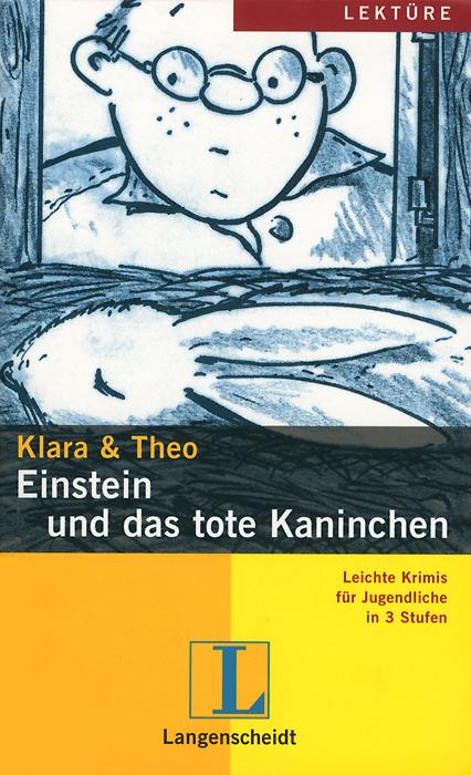 Klara & Theo: Einstein und das tote Kaninchen