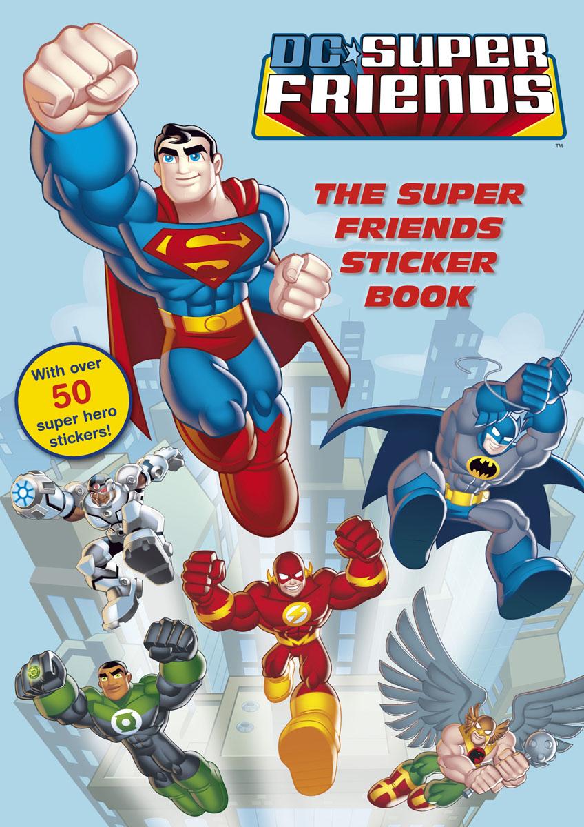 DC Super Friends: The Super Friends Sticker Book