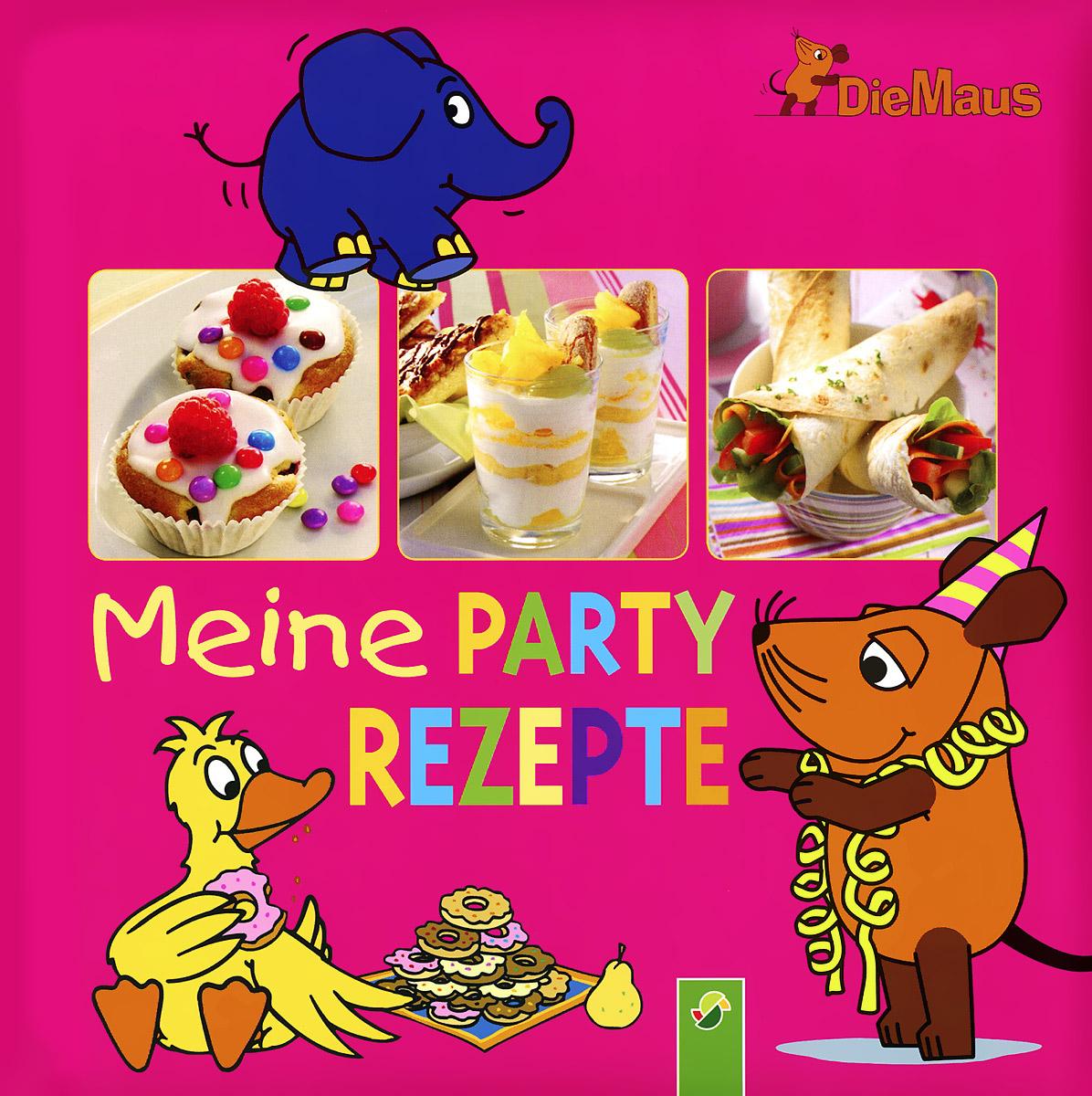 DieMaus: Meine Party Rezepte