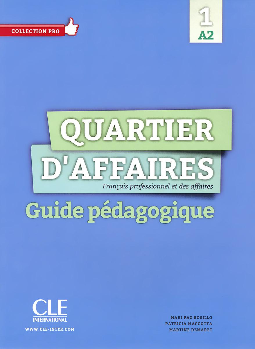 Quartier D'affaires 1: A2: Guide pedagogique