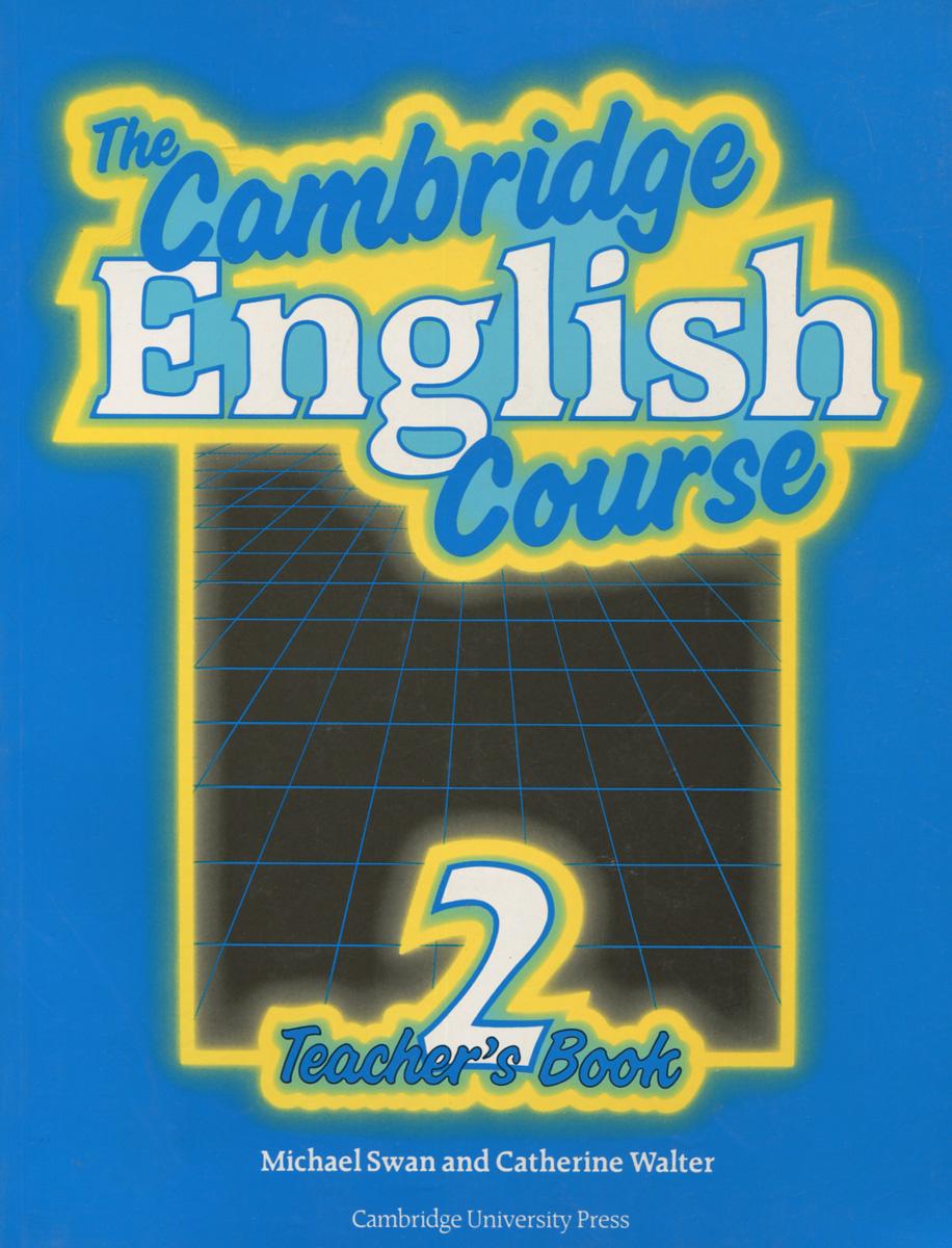 The Cambridge English Course: Teacher's Book 2