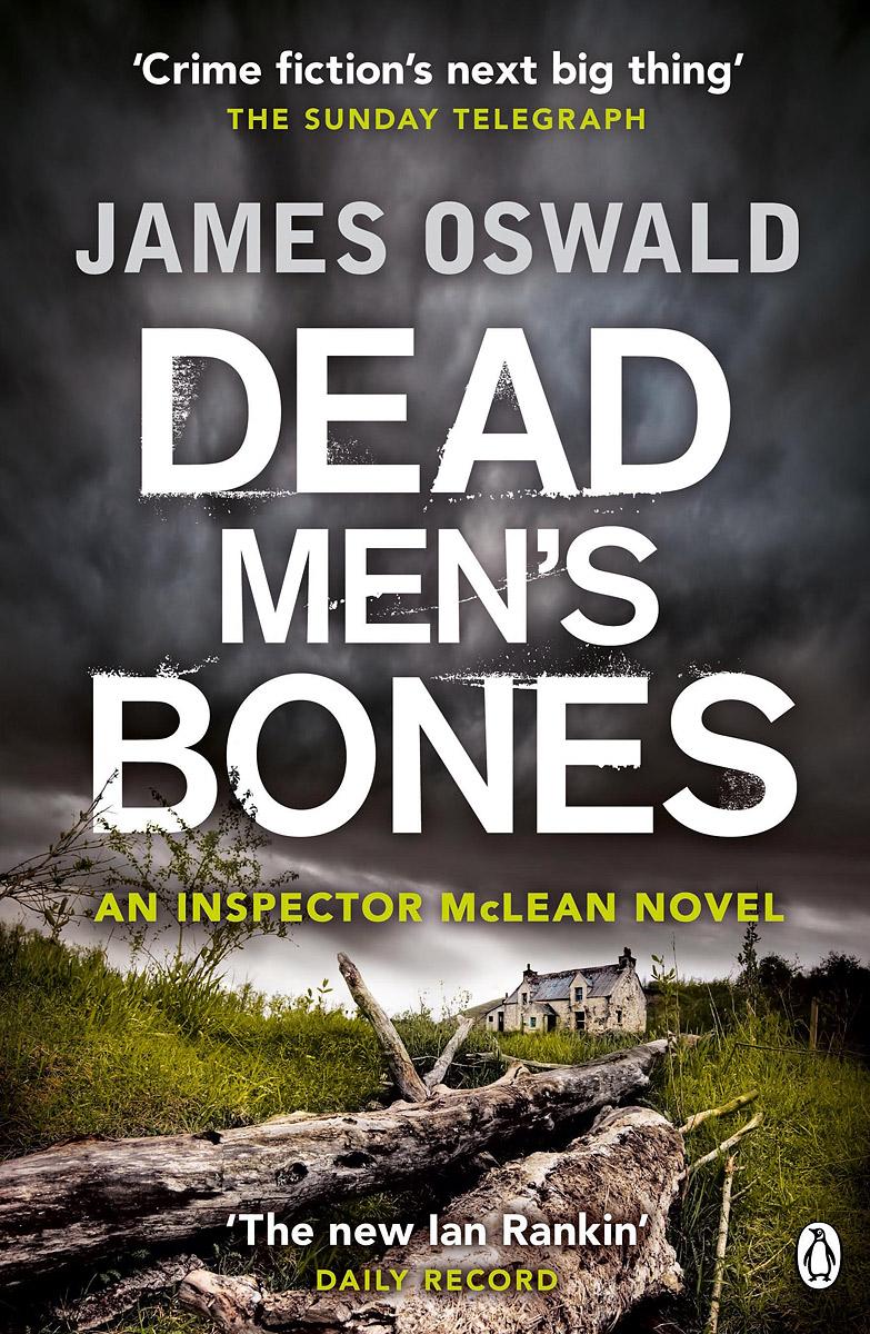 Dead Men's Bones: A Detective Inspector McLean Mystery