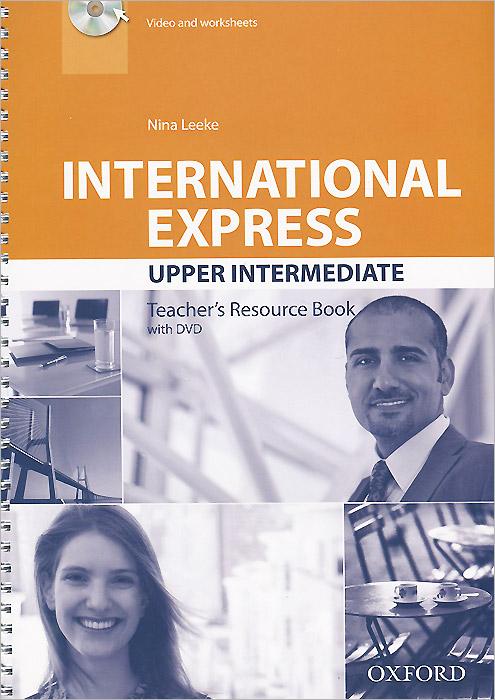 International Express: Upper-Intermediate: Teacher's Resource Book (+ DVD-ROM)