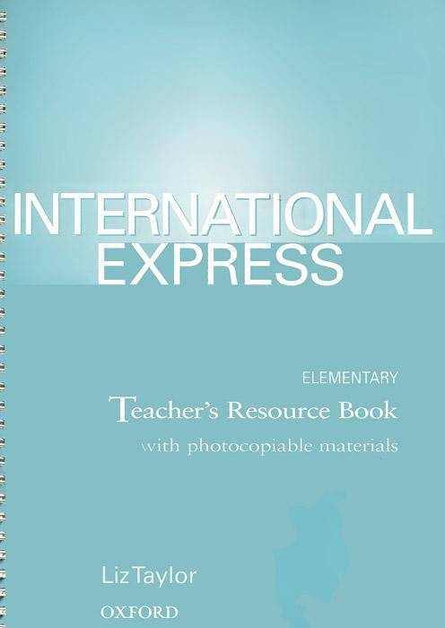 International Express: Elementary: Teacher's Resource Book