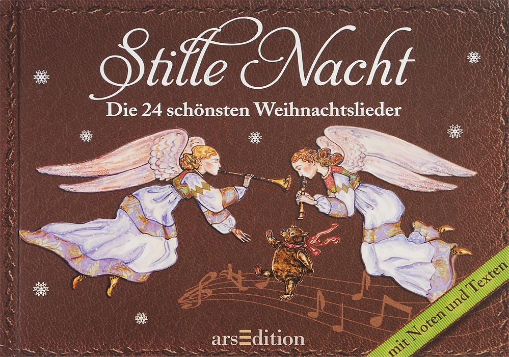 Stille Nacht: Die 24 schonsten Weihnachtslieder ( 978-3-8458-0688-4 )