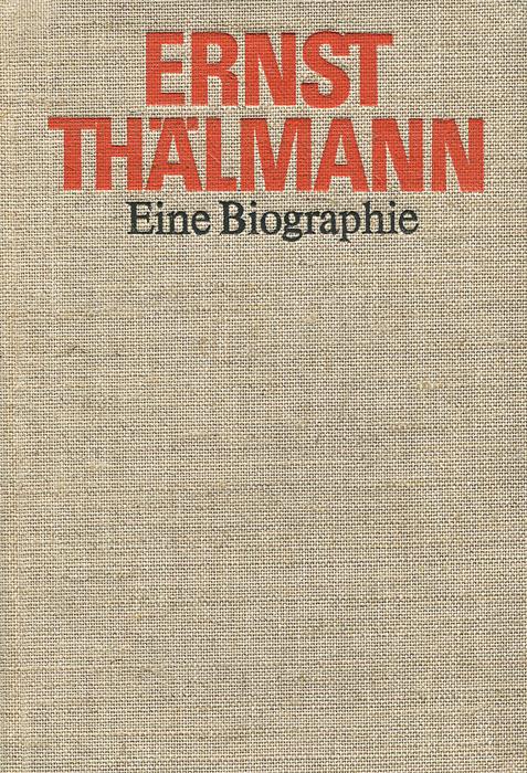 Ernst Thalmann: Eine Biographie