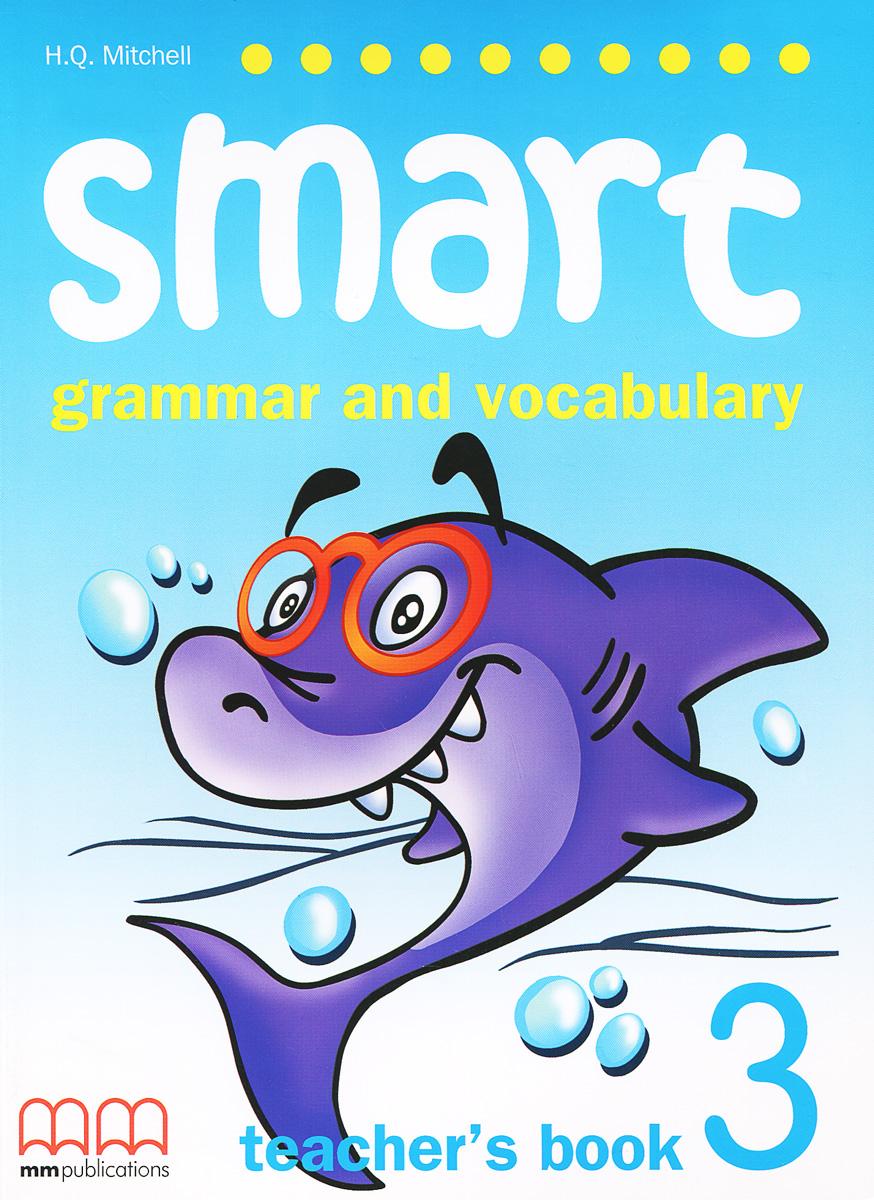 Smart 3: Grammar and Vokabulary: Teacher's Book