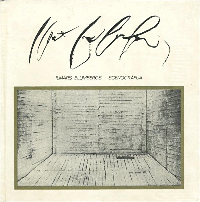 Ilmars Blumbergs: Scenografija / ������ ���������. ������ �����������