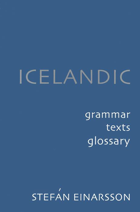 Icelandic: Grammar, Texts, Glossary