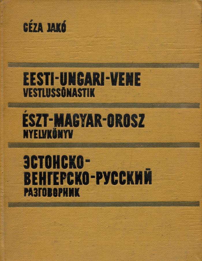 Eesti-ungari-vene vestlussonastik / Eszt-magyar-orosz nyelvkonyv / Эстонско-венгерско-русский разговорник