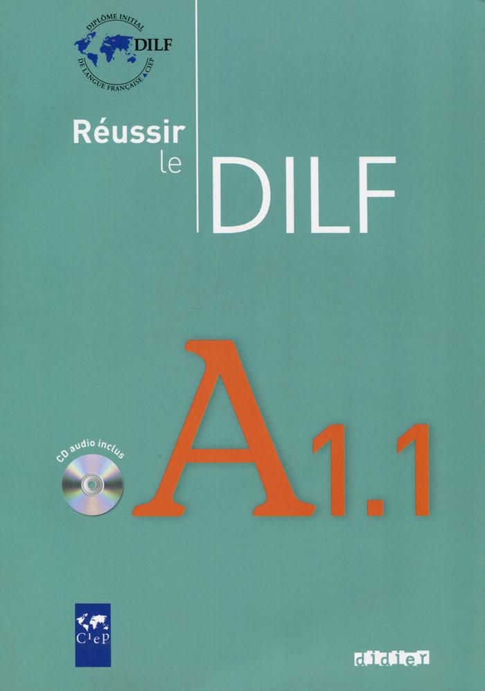 Reussir le dilf: A1.1 (+ CD)
