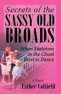 Secrets of the Sassy Old Broads