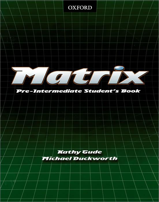 Matrix: Pre-intermediate: Student's Book
