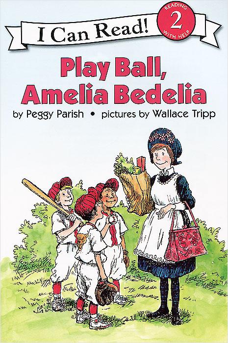 Play Ball, Amelia Bedelia: Reading 2 (+ CD)