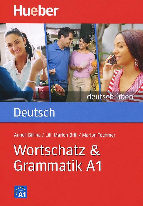 Deutsch Uben: Wortschatz & Grammatik A1