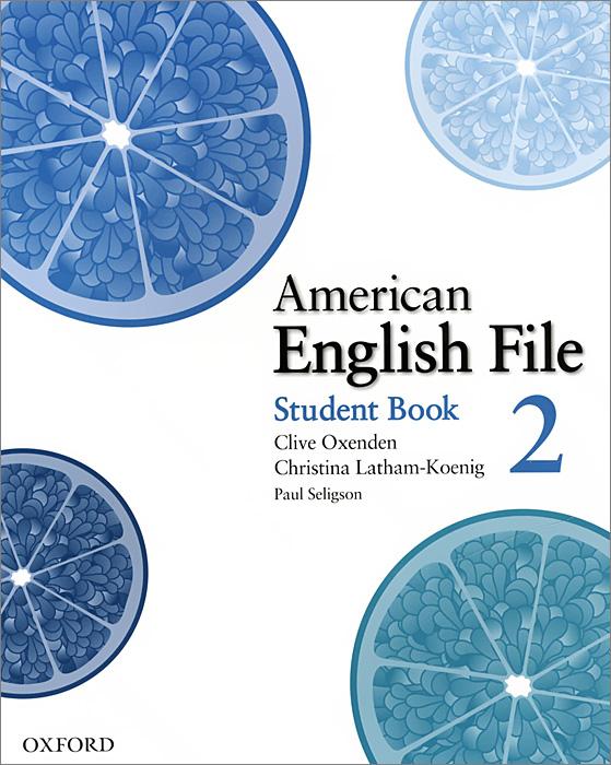 American English File: Level 2: Student Book
