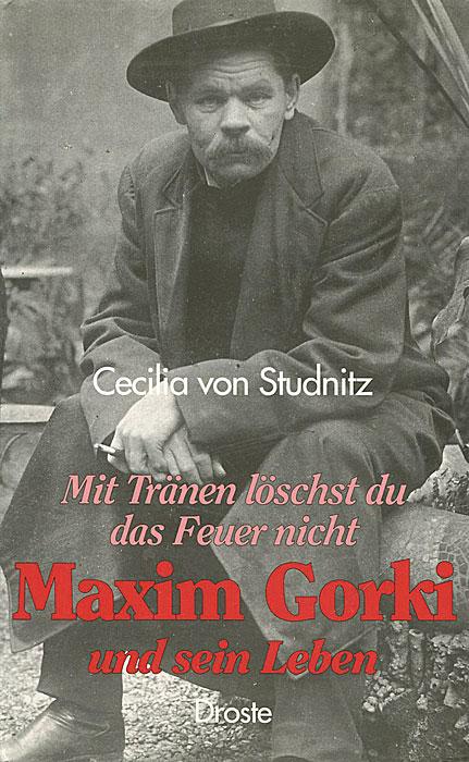 Maxim Gorki und sein Leben