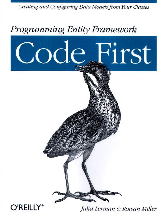 Programming Entity Framework: Code First ( 9781449312947, 978-1-449-31294-7 )
