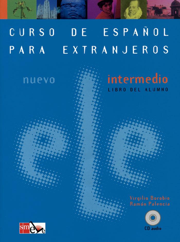Curso de Espanol Para Extranjeros: Nuevo ELE Intermedio Libro del Alumno