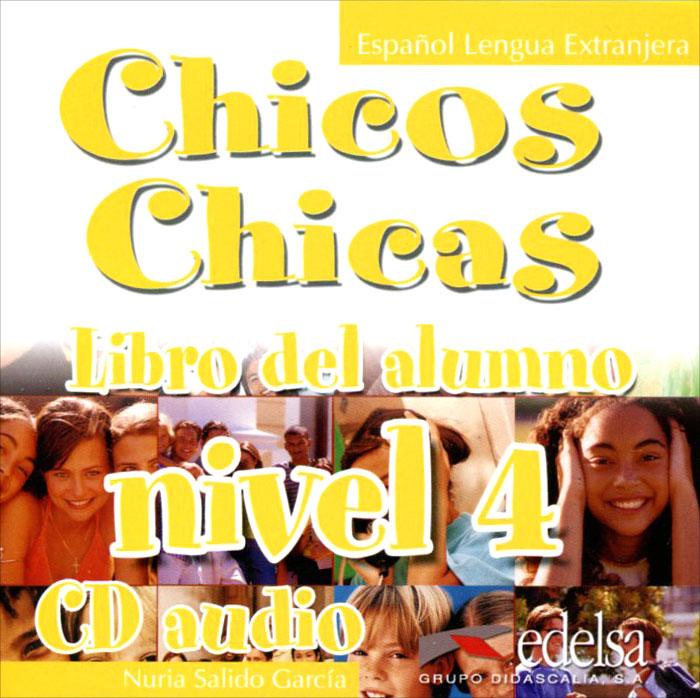 Chicos Chicas: Libro del alumno: Nivel 4 (аудиокурс CD)