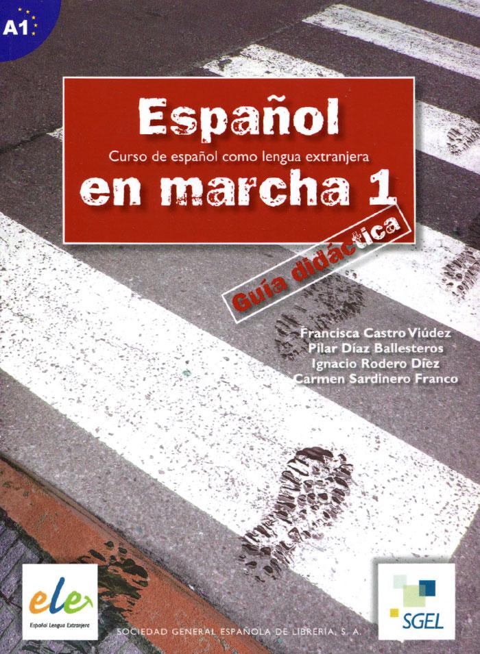 Espanol en Marcha: Guia Didactica: Nivel 1