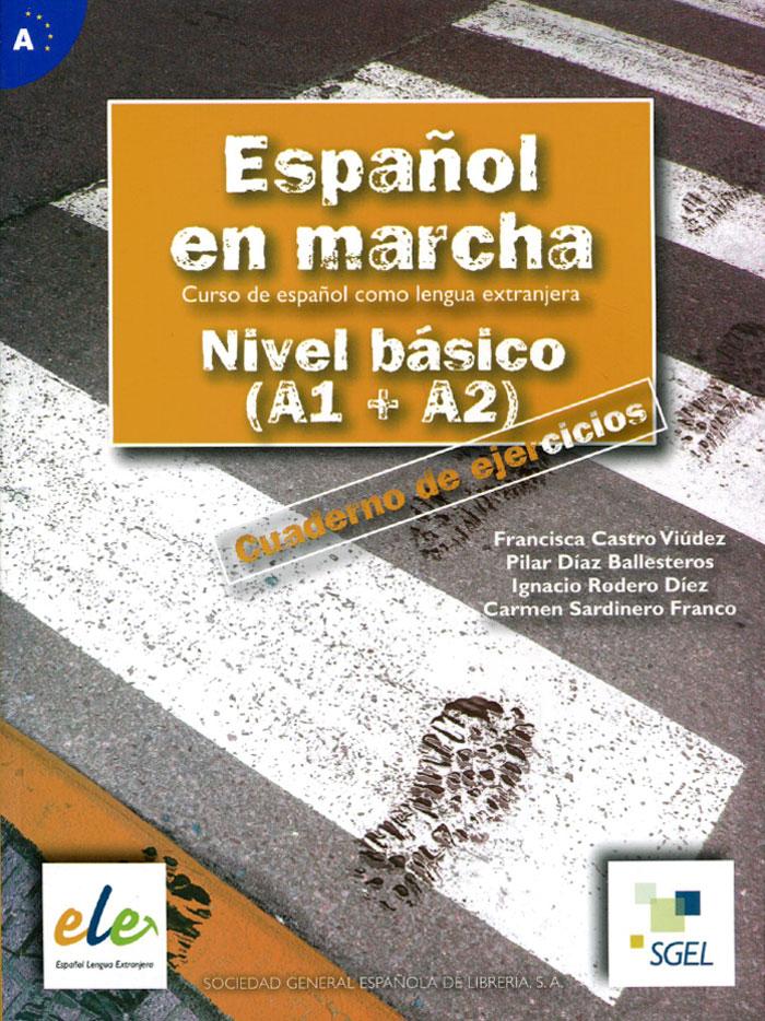 Espanol En Marcha: Nivel Basico (A1 + A2): Exercises Book