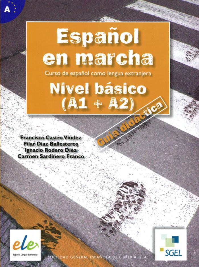 Espanol En Marcha: Nivel Basico (A1 + A2): Profesor Book