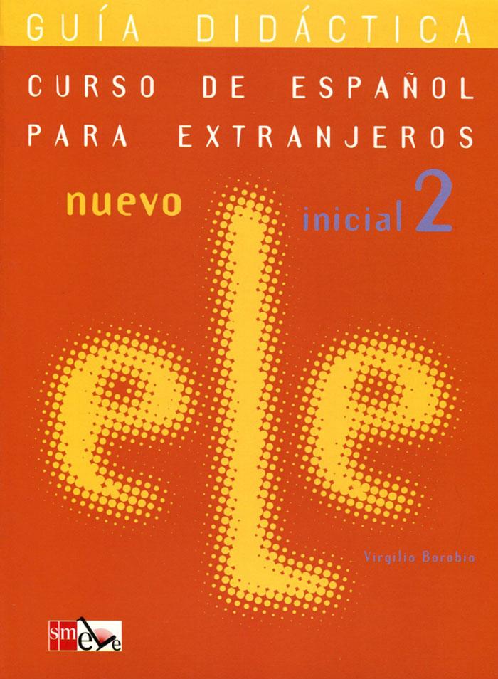 Curso de Espanol Para Extranjeros: Nuevo ELE Inicial 2