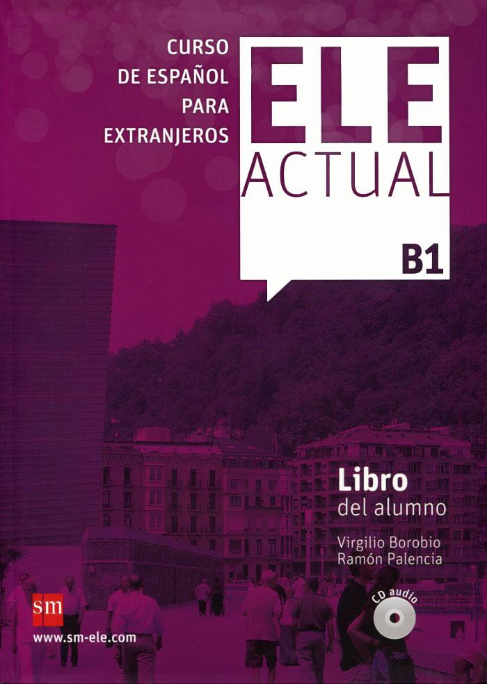 Ele Actual: Libro Del Alumno: Nivel B1 (+ 2 CD)