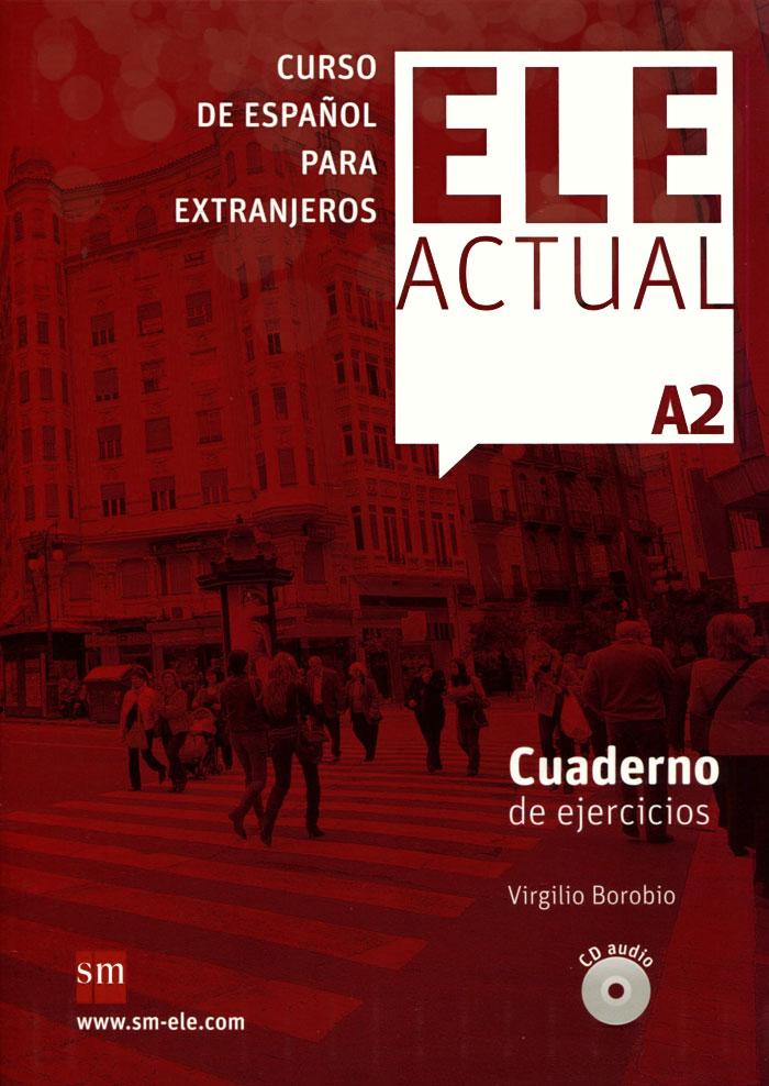 Ele Actual: Cuaderno Del Ejercicios: Nivel A2 (+ CD)