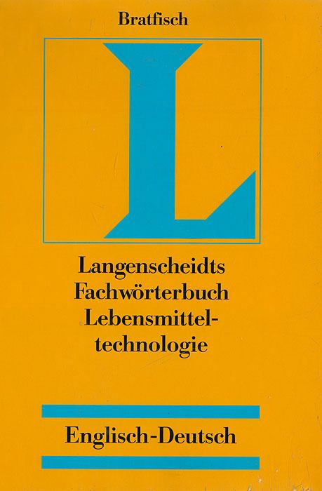 Langenscheidts Fachworterbuch Lebensmittel-technologie. Englisch-Deutsch