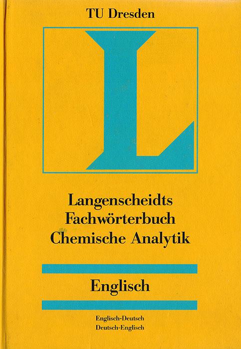 Langenscheidts Fachworterbuch Chemische Analytik. Englisch-Deutsch / Deutsch-Englisch