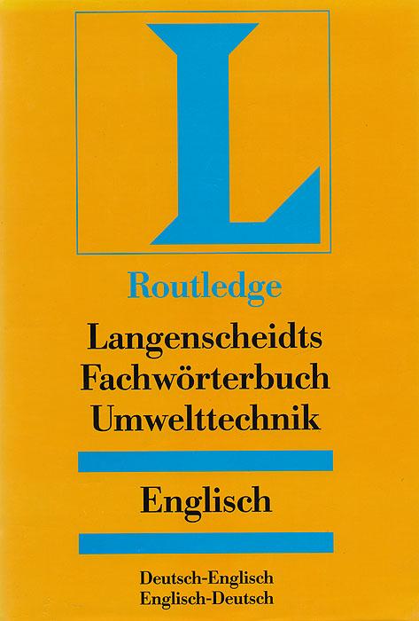 Langenscheidts Fachworterbuch Umwelttechnik. Deutsch-Englisch / Englisch-Deutsch
