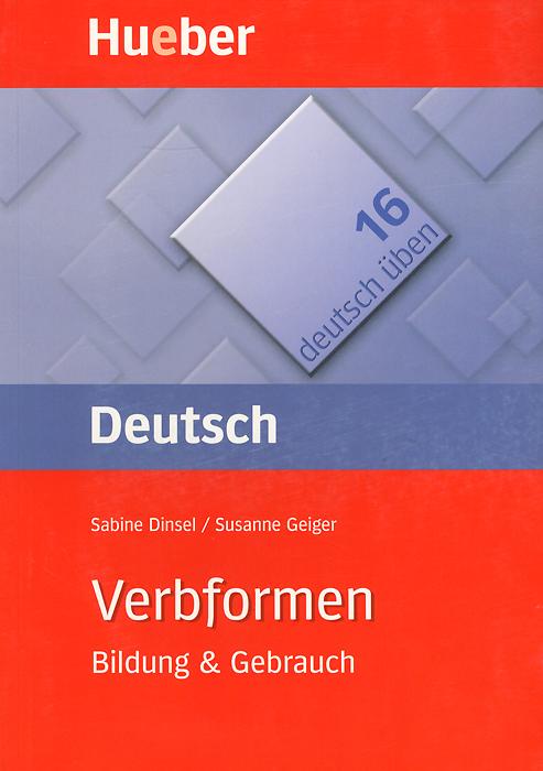 Deutsch uben 16: Verbformen: Bildung and Gebrauch