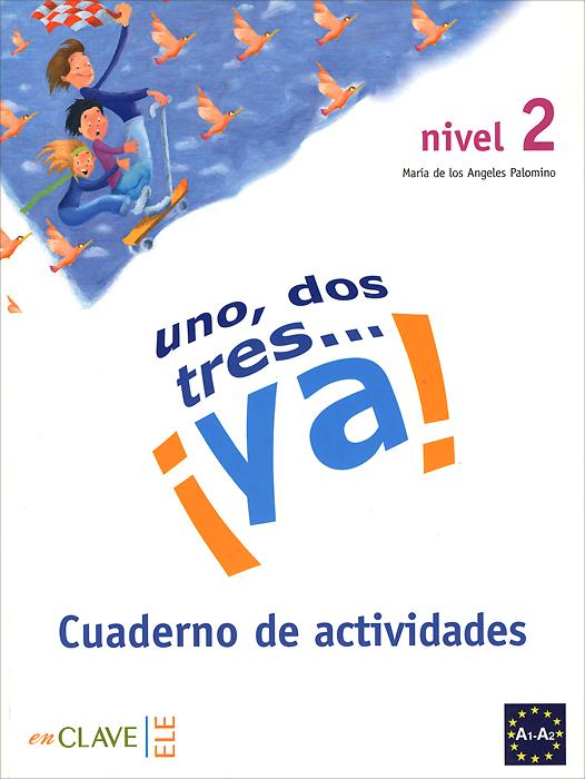 1, 2, 3... ya! Nivel 1: Cuaderno de actividades