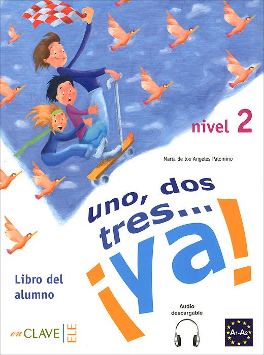 1, 2, 3... ya! Nivel 2: Libro del Alumno