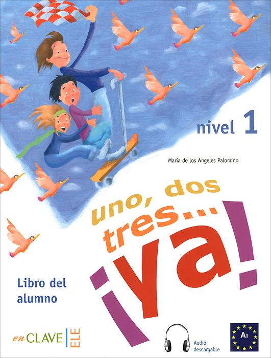 1, 2, 3... ya! Nivel 1: Libro del Alumno