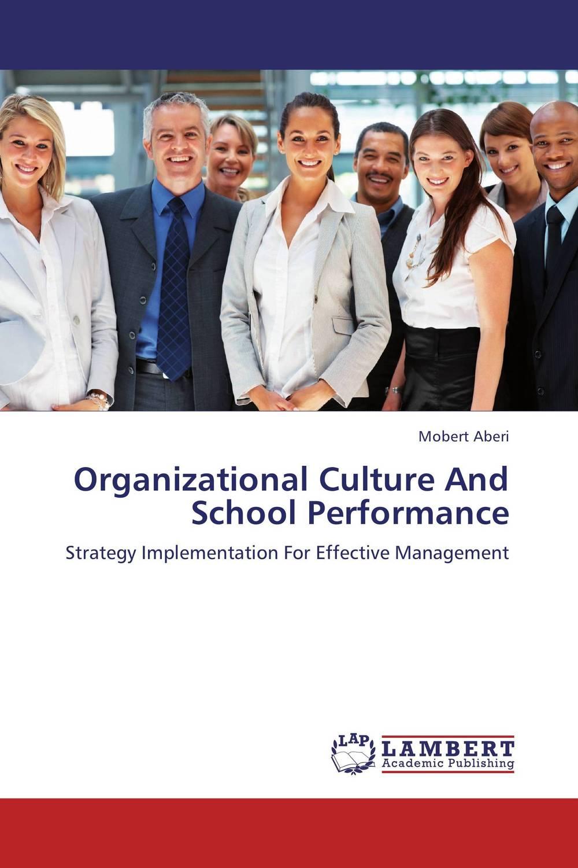 Organizational Culture And School Performance