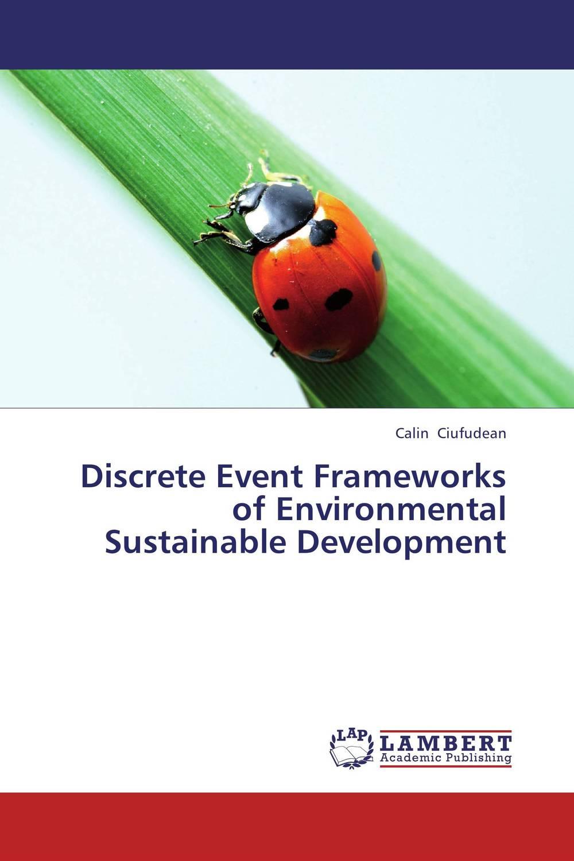 Discrete Event Frameworks of Environmental Sustainable Development