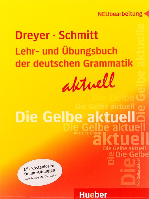 Lehr- und Ubungsbuch der deutschen Grammatik - aktuell