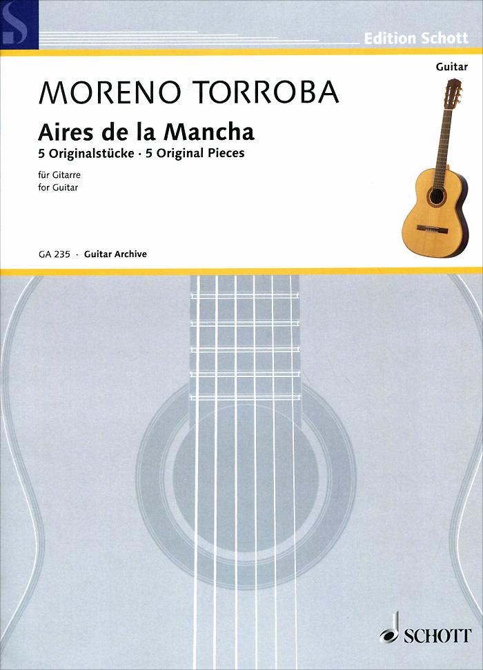 Federico Moreno-Torroba: Aires De La Mancha: 5 Original Pieces for Guitar