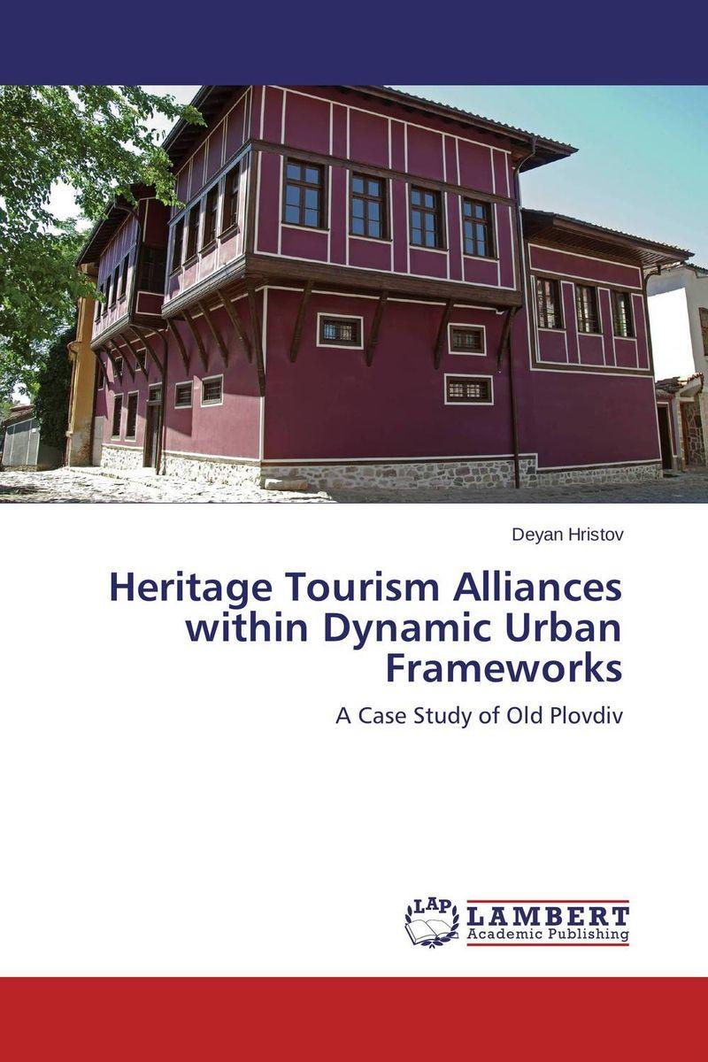 Heritage Tourism Alliances within Dynamic Urban Frameworks