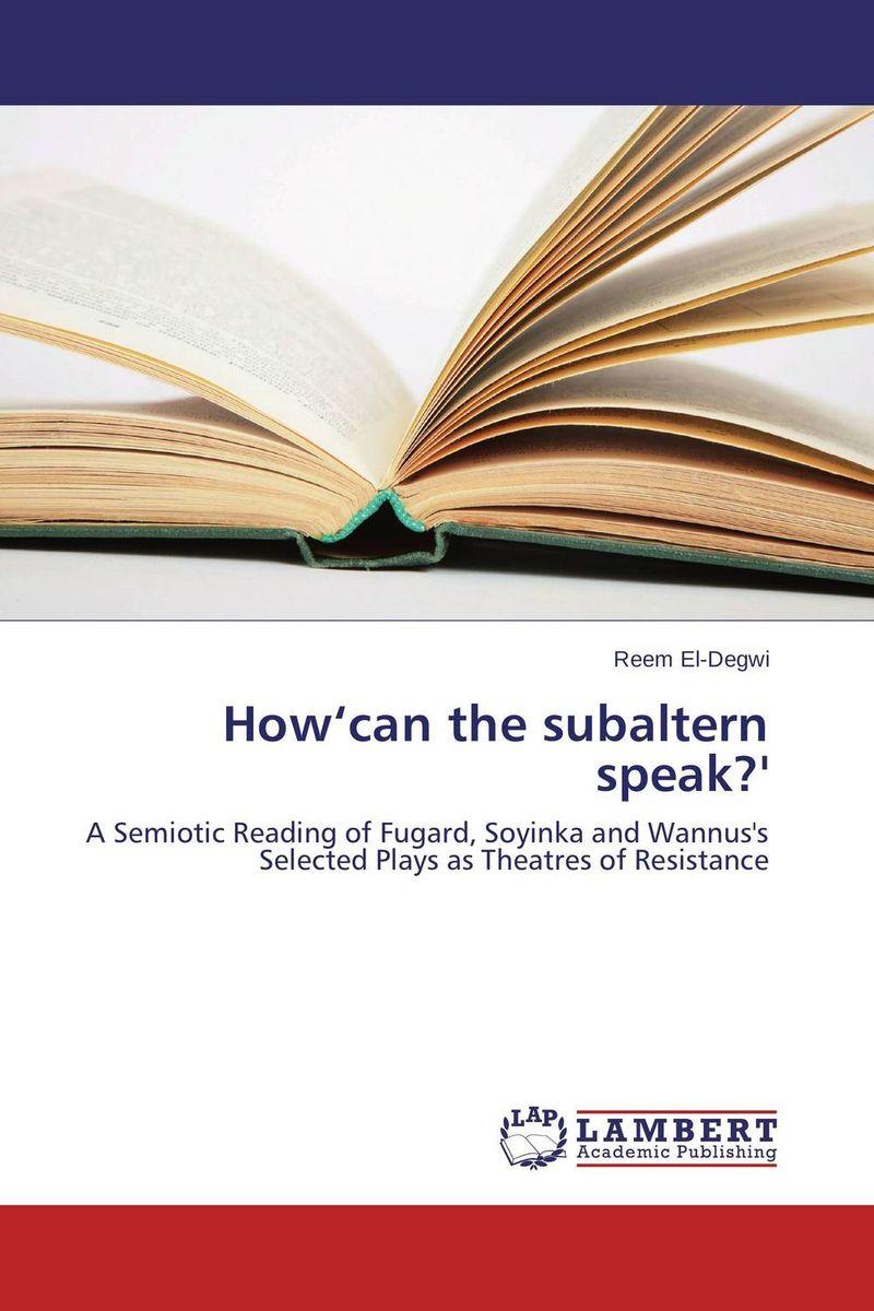 Reem El-Degwi How'can the subaltern speak?