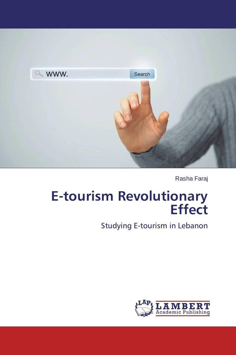 E-tourism Revolutionary Effect ( 9783659525049 )